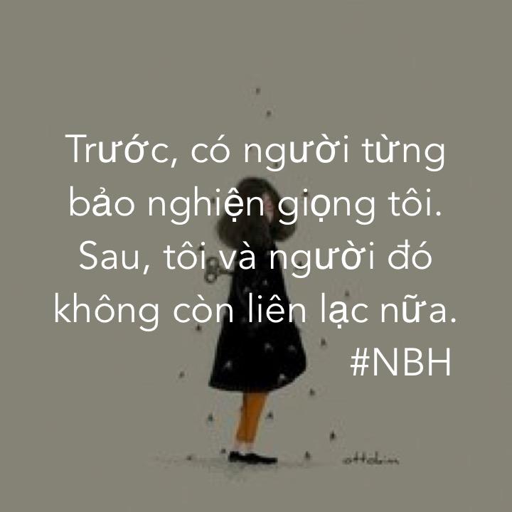Trước, có người từng bảo nghiện giọng tôi. Sau, tôi và người đó không còn liên lạc nữa. #NBH