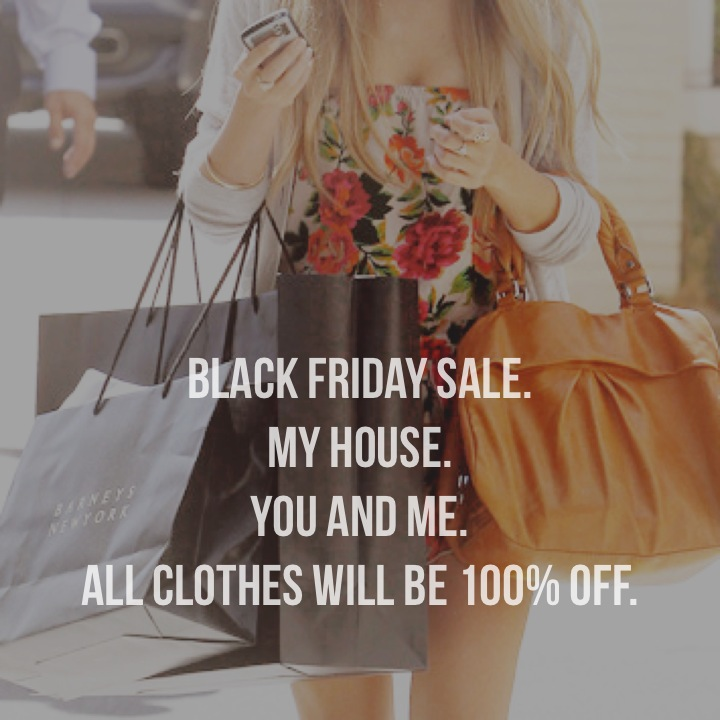 Black Friday Women's Clothing Deals. We expect Black Friday Women's Clothing Deals to be posted sometime in October - November.. Black Friday Men's Clothing.