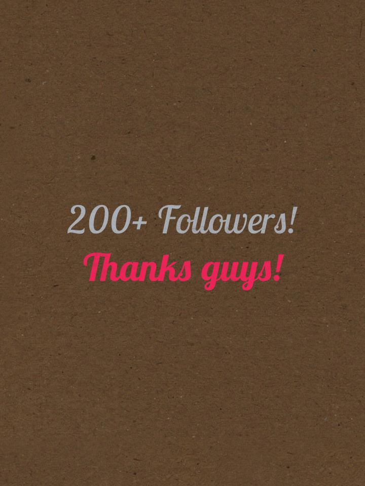 200+ Followers! Thanks guys!