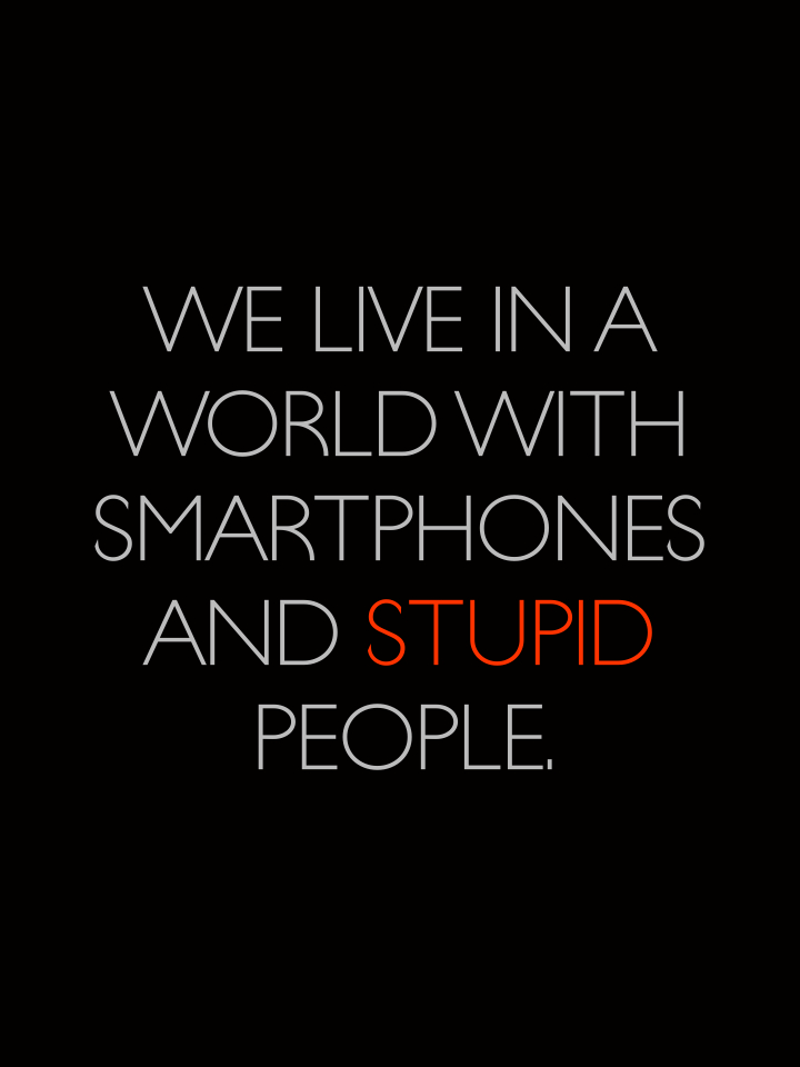 We live in a world with smartphones and ... - JR on Quipio