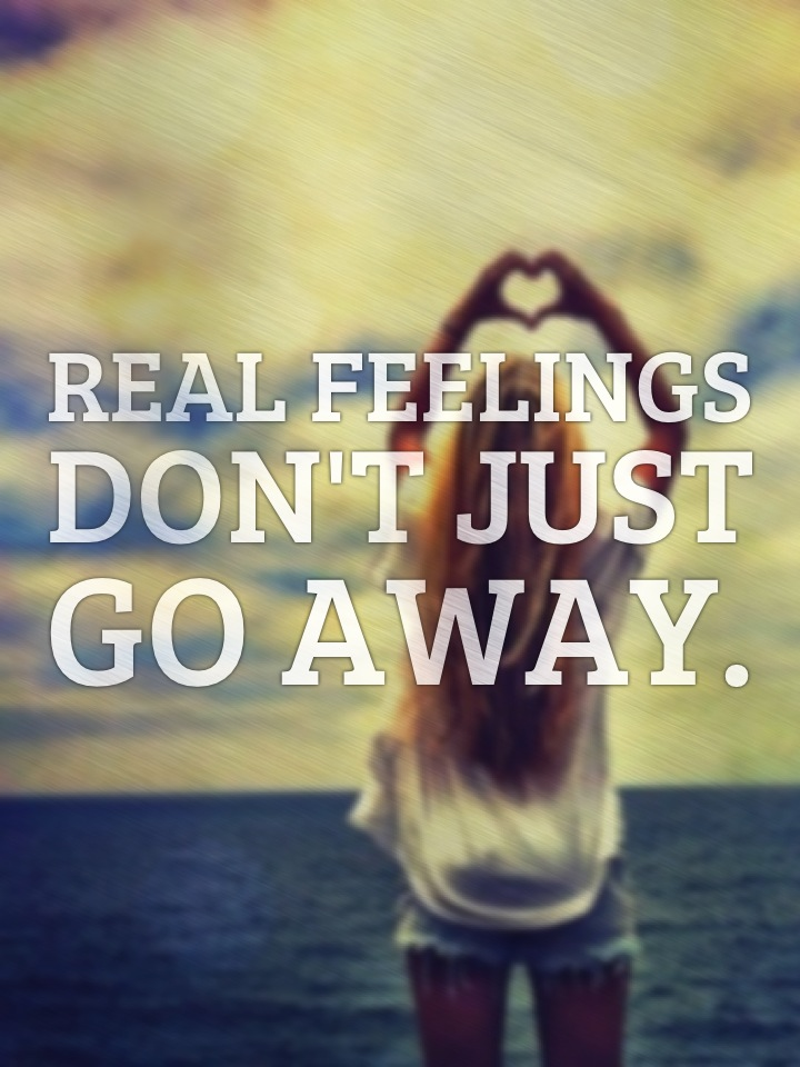 Feelings just goes away? possible??