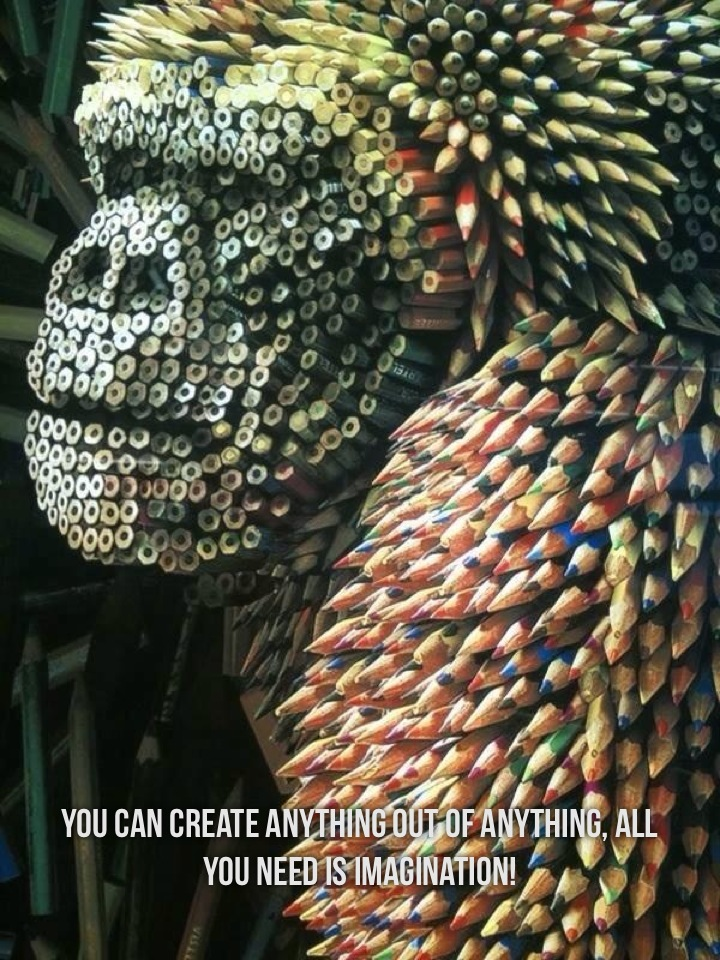 You can create anything out of anything, all you need is imagination!