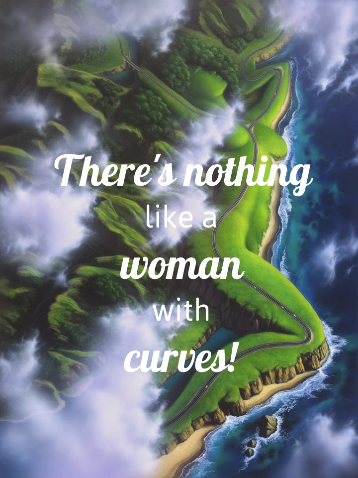 There's nothing like a woman with curves!
