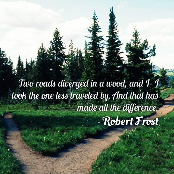 Two roads diverged in a wood, and I- ... - crystal007 on ...