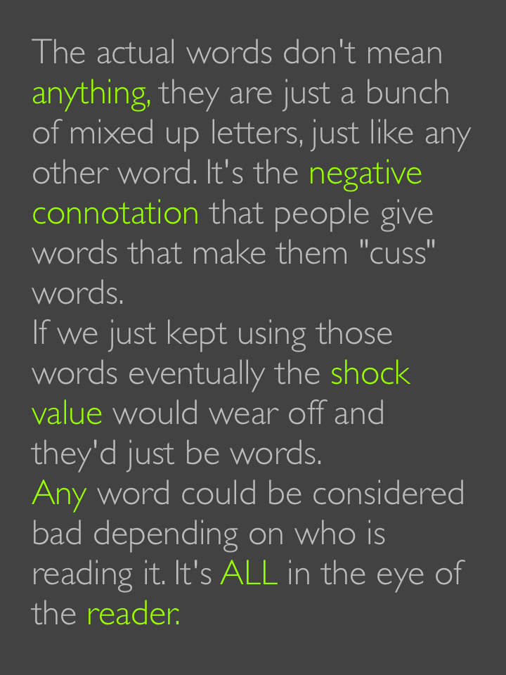 the actual words dont mean anything they are just a bunch of mixed up letters just like any other word its the negative connotation that people give