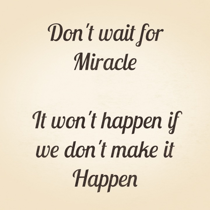 how to make a miracle happen with god