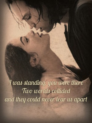 I was standing, you were there Two worlds collided and they could never tear us apart