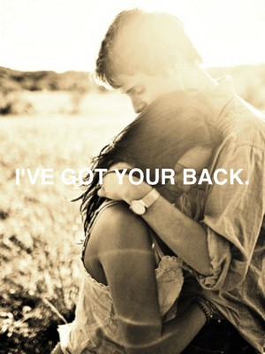 I've got your back.