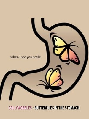 Collywobbles - Butterflies in the stomach.