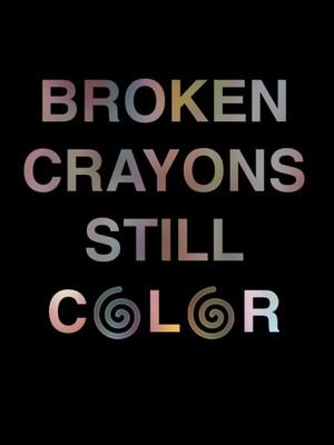 Broken Crayons Still C🌀l🌀r