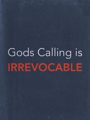 Gods Calling is Irrevocable