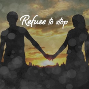 Refuse to stop
