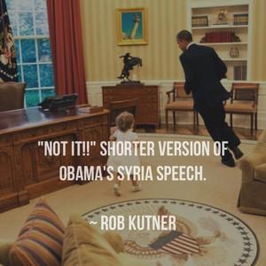 """""""Not it!!"""" Shorter version of Obama's Syria speech. ~ Rob Kutner"""