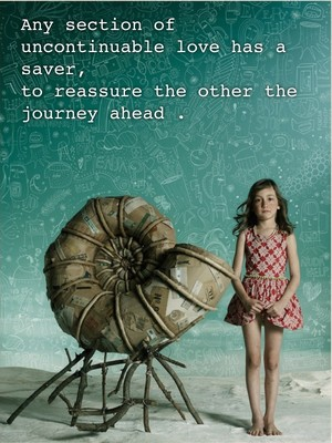 Any section of uncontinuable love has a saver, to reassure the other the journey ahead .