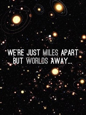 We're just miles apart but worlds away...