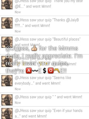 @JHess, 👍 for the Mmms dude, I really appreciate. I'm really lovin' your quips, they're 🅰〰E💲🅾〽E!!