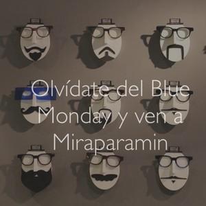 Olvídate del Blue Monday y ven a Miraparamin