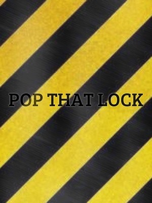 POP THAT LOCK