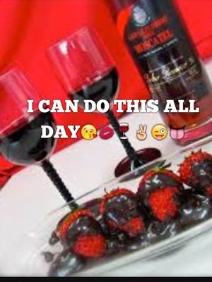 I CAN DO THIS ALL DAY😘💋🍷✌️😜👅