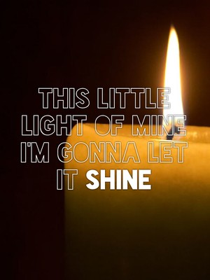 This little light of mine I'm gonna let it shine