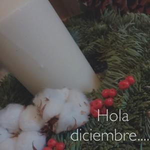 Hola diciembre......