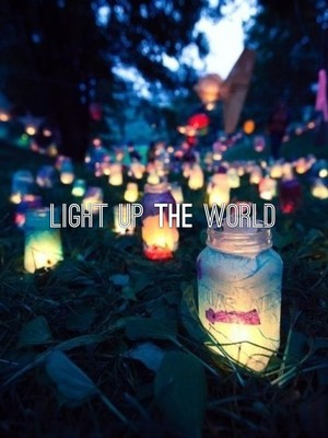 Light up the world