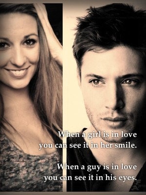 When a girl is in love you can see it in her smile. When a guy is in love you can see it in his eyes.