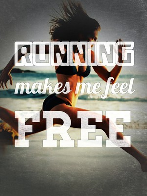 Running makes me feel free