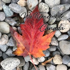 We Remember Canada