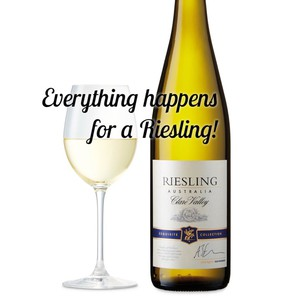 Everything happens for a Riesling!