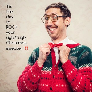 Tis the day to ROCK your ugly/fugly Christmas sweater ‼️