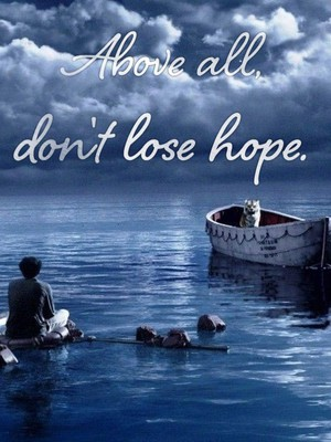 Above all, don't lose hope.