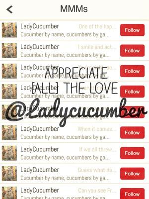 Appreciate [ALL] the love @Ladycucumber