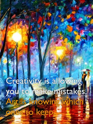 Creativity is allowing you to make mistakes. Art is knowing which ones to keep.