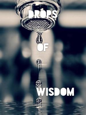 Drops Of Wisdom