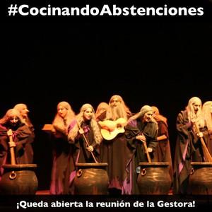 #CocinandoAbstenciones ¡Queda abierta la reunión de la Gestora!