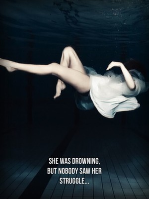 She was drowning, but nobody saw her struggle...