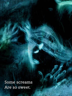 Some screams Are so sweet.