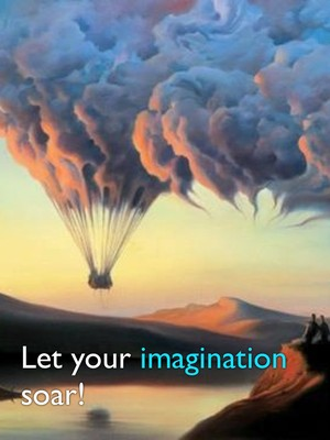 Let your imagination soar!