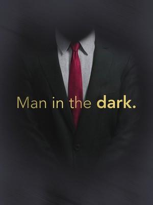 Man in the dark.