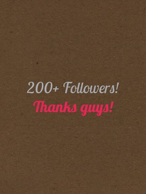 200+ Followers! Thanks guys!