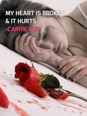 My heart is broken & it hurts -Carrie Fox