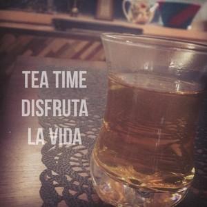Tea time Disfruta la vida