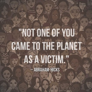 – ABRAHAM-HICKS
