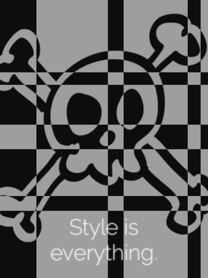 Style is everything.