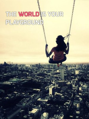 The world is your playground