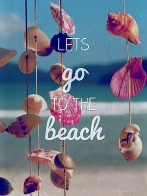 Lets go to the beach