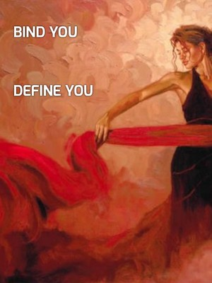Bind you Define you