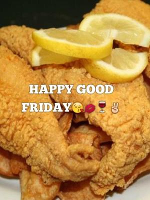 HAPPY GOOD FRIDAY😘💋🍷✌️