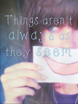 Things aren't always as they seem